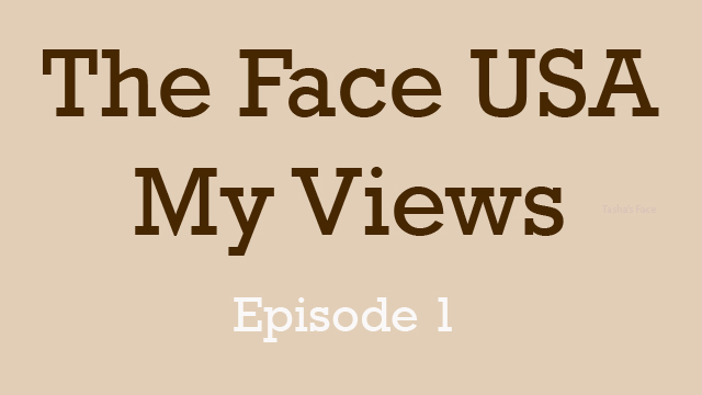 The Face USA Episode 1