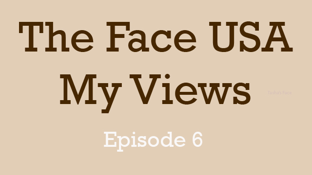 Comment: The Face USA Episode 6