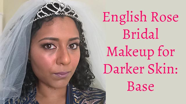 English Rose Bridal/Wedding Makeup Tutorial for darker/black/brown skin: base
