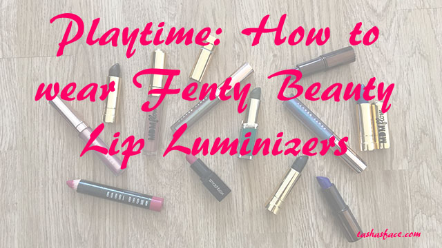 tasha's face playtime with fenty beauty